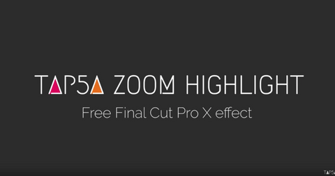 Tap5a Zoom Highlight | Free Final Cut Pro X Plugin