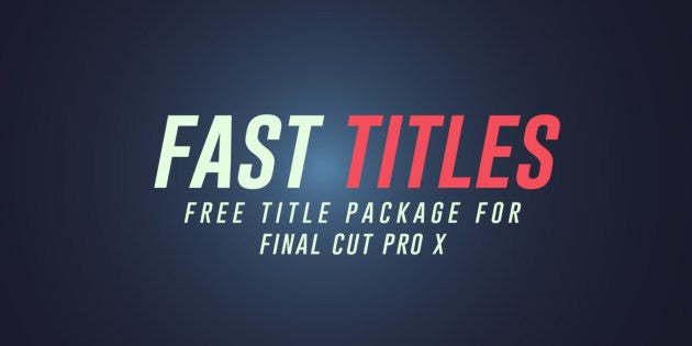 Templates Fast Titles Package For Final Cut Pro X Free