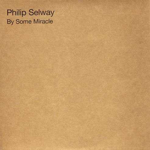 PHILIP SELWAY - BY SOME MIRACLE 7""""