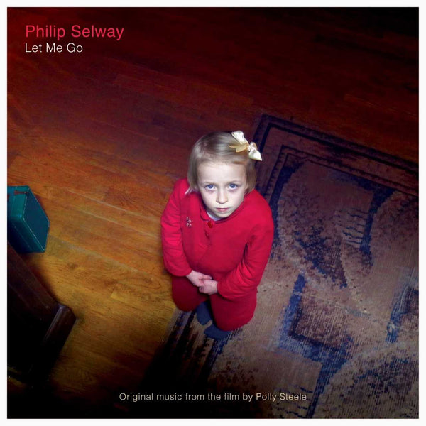 PHILIP SELWAY - LET ME GO OST
