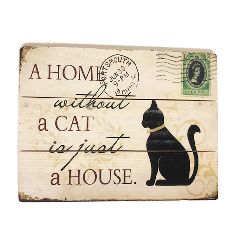 """A Home Without A Cat Is Just A House"" Wooden Wall Decor Sign"