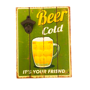 """Cold Beer... It's Your Friend"" Wall Mount Slogan With Bottle Opener and 2 Pre-drilled Holes"