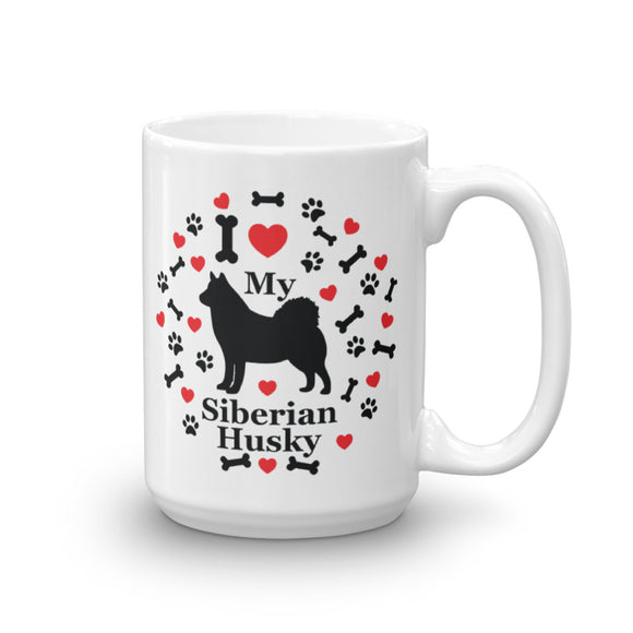 I love my Siberian Husky 15oz Coffee Mug