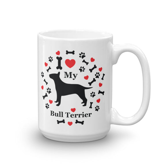 I love my Bull Terrier 15oz Coffee Mug