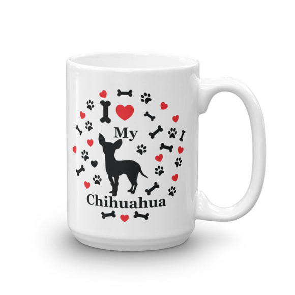 I love my Chihuahua 15oz Coffee Mug