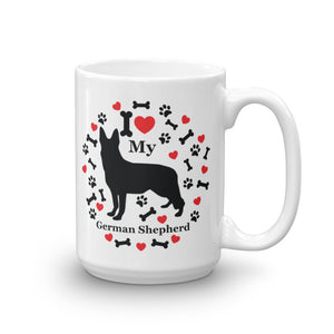I love my German Shepherd 15oz Coffee Mug