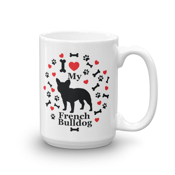 I love my French Bulldog 15oz Coffee Mug