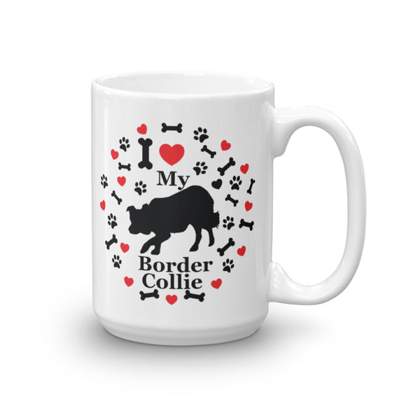 I love my Border Collie 15oz Coffee Mug