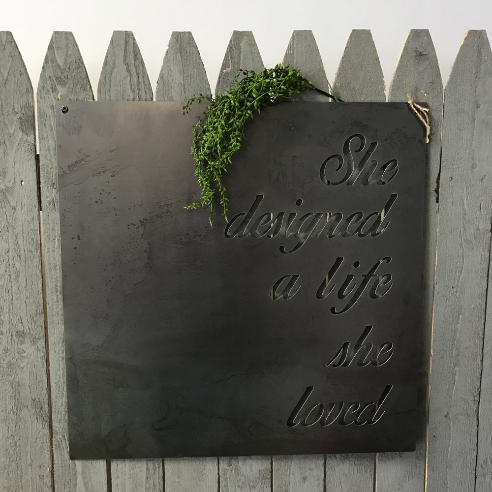"""She Designed A Life She Loved"" Custom Metal Sign"