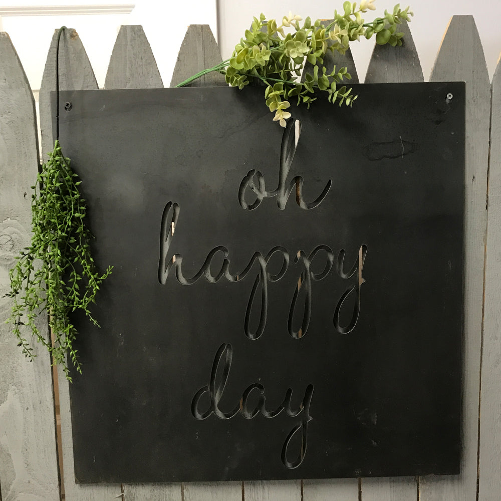 """Oh Happy Day"" Custom Metal Sign"