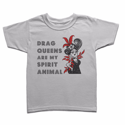 Drag Queens are my Spirit Animal - Gayby Apparel