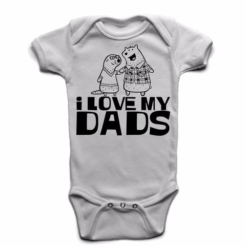 I Love My Dads - Gayby Apparel