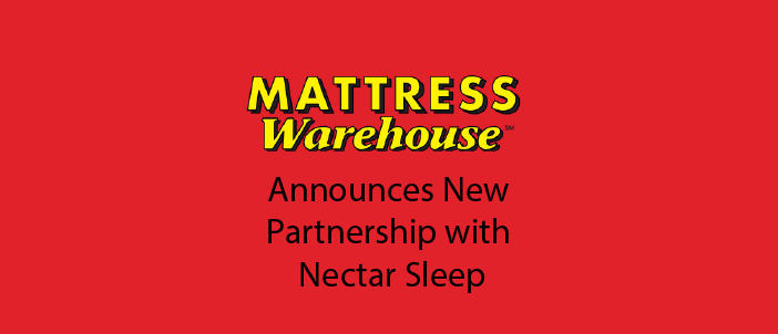 Mattress Warehouse Announces Partnership with the World's Fastest Growing Mattress Company, Nectar Sleep                  class=