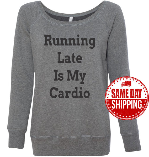 Running Late is My Cardio Soft Deep Heather Grey Sweatshirt, Off The Shoulder Sweater. Woman Namaste Yoga Apparel Funny Shirt,Christmas Gift