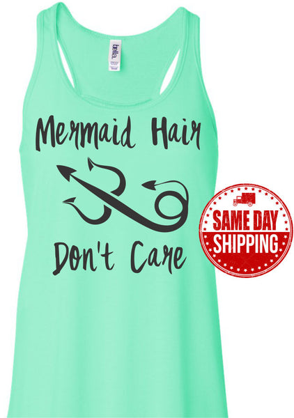 Mermaid Hair Don't Care, Mermaid Tank Top, Flowy Tank Top, Mermaid Shirt, Always Be A Mermaid, Mermaids, Mermaid Tank, Mermaid Gift.