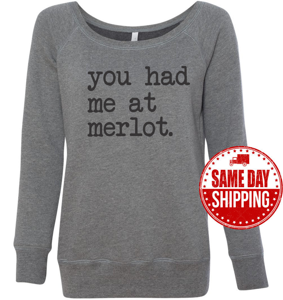 You Had Me At Merlot Off The Shoulder Sweatshirt. Wine Lovers Sweater great for a Christmas Gift. Wine Sweatshirt. Wine Drinking Funny Shirt
