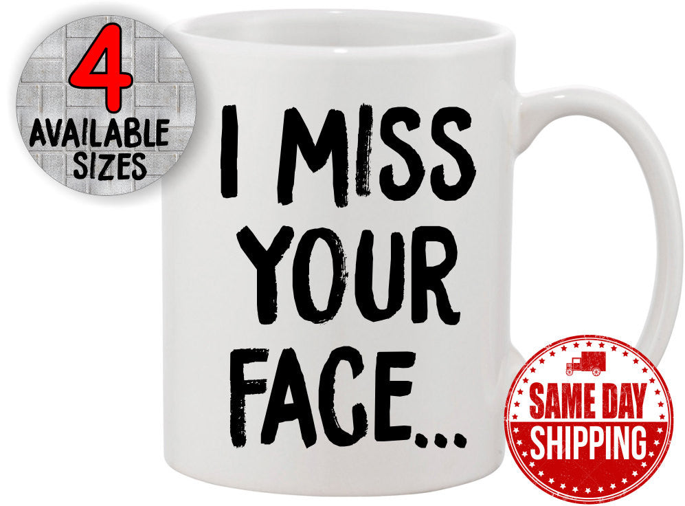 Valentine's Day Gift for Him, I Miss Your Face Coffee Mug. Boyfriend Mug, Valentine Mug, Gift for Hubby. Funny Coffee Mug, Boyfriend Gift