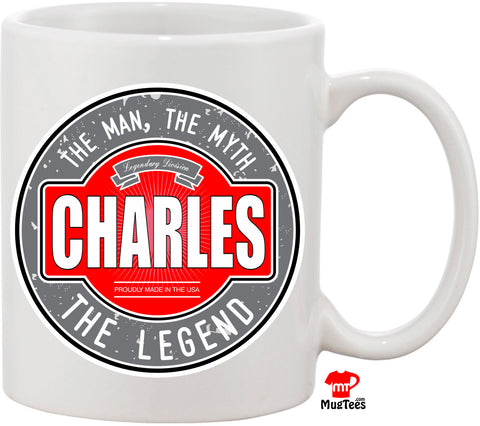 Charles The Man The Myth The Legend 11 oz Coffee Mug. Great Gift for Your Husband, Friend, or Family Member. Funny Coffee Mug Christmas Gift