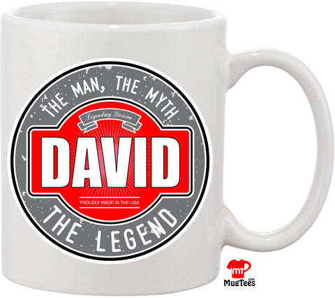 David The Man The Myth The Legend 11 oz Coffee Mug. Great Gift for Your Husband, Friend, or Family Member. Funny Coffee Mug Christmas Gift
