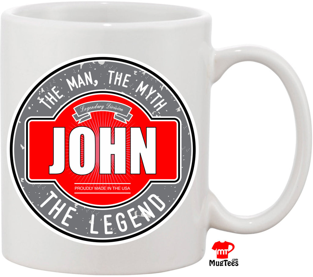 John The Man The Myth The Legend 11 oz Coffee Mug. Great Gift for Your Husband, Friend, or Family Member. Funny Coffee Mug Christmas Gift
