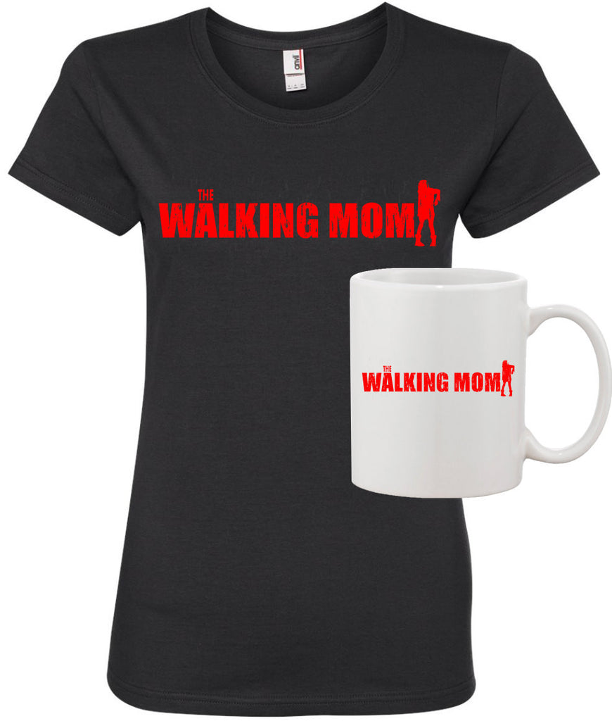 The Walking Mom Walking Dead Funny Womens T Shirt and 11oz Coffee Mug Set great for a Walking Dead Gift for Mom For a Christmas Gift.