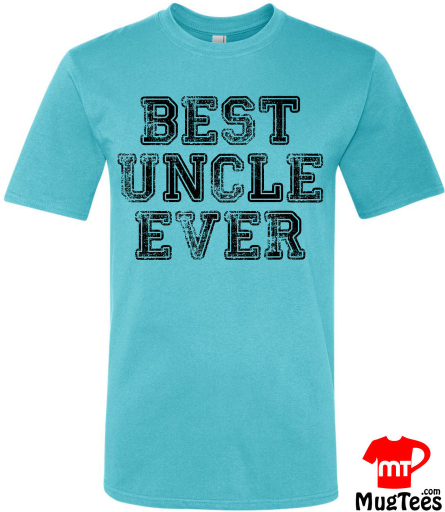 Christmas Gift Best Uncle Ever T Shirt for men. Makes a great holiday gift or uncle gift for a awesome uncle.
