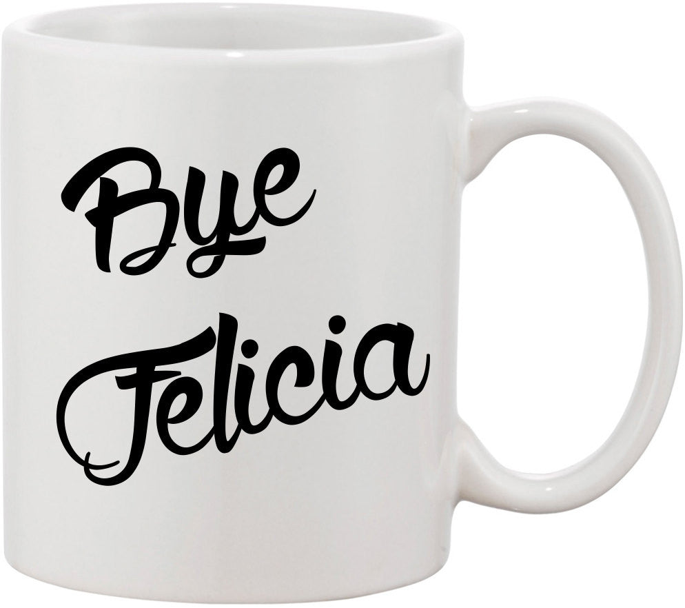 Bye Felicia Funny Coffee Mug.  Great gift for coffee lovers, or a  morning person. Bye Felicia Mug, Quote Mug, Office or Work Mug.