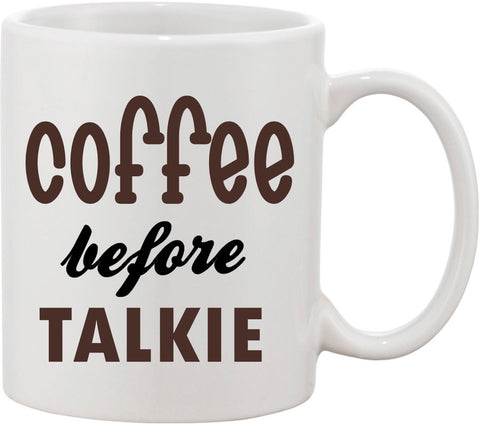 Talkie Before Coffee Funny Coffee Mug. Great Quote Mug for Coffee Lovers, and Morning People. Cute Mug Gift for Her or Him.