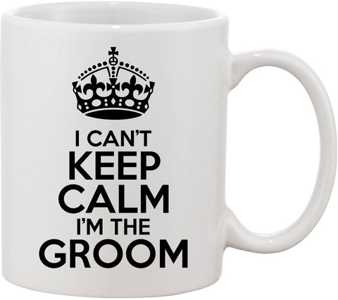 I Can't Keep Calm I'm The Groom Wedding Coffee Cup. Great for Bridal Party, Wedding, or gift for groom. Groom Mug for Wedding Gift.