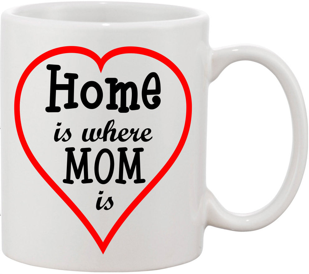 Valentines Gift for Mom. Home is where Mom is Coffee Mug. Great Gift for mom, or mom birthday gift for mother, Valentines Gift, Mom Gift