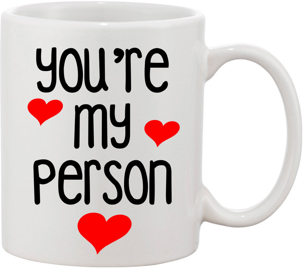 Valentines Gift, Best friend Gift, You're My Person Funny Coffee Mug. Sister Gift, Greys Anatomy You Are My Person Mug. Gift for Him. Humor