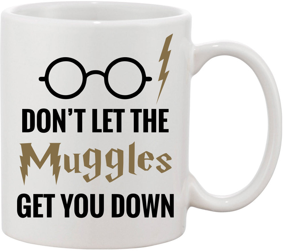 Don't Let The Muggles Get You Down Coffee Mug. Potter Mug, Wizard Mug, Funny Coffee Mug, Gift for Him, Gift for Husband, Potter Gift.