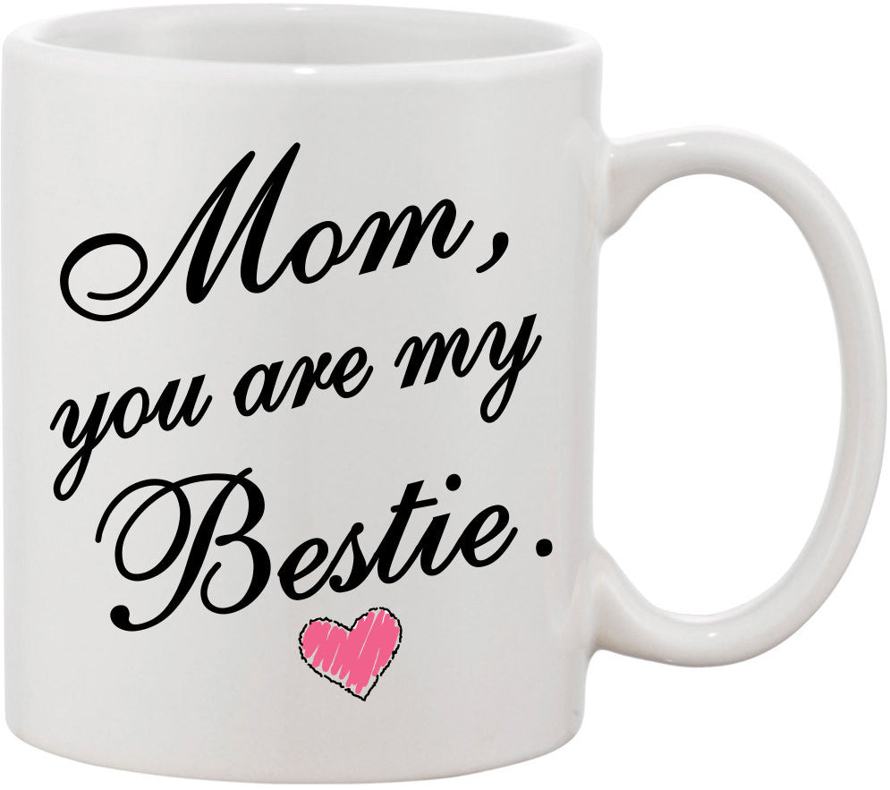 Gift for Mom, Mother's Day Gift, Mom You Are My Bestie Coffee Mug. Birthday Gift for Mom, Best Friend Gift, Mother Daughter Gift. Mom Mug