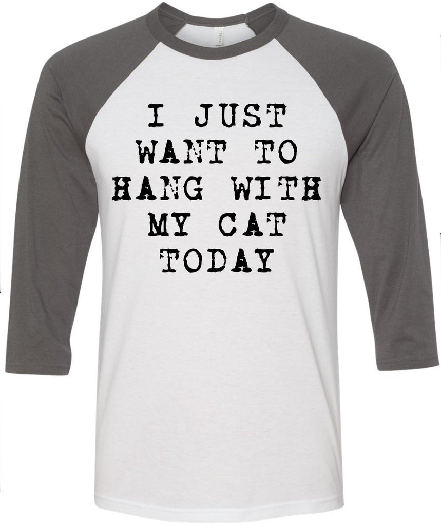 Cat Lover Gift, I Just Want to Hang with My Cat Today, Cat Lover T-Shirt. Women tee, women clothing, fashion shirt, Crazy Cat Lady Shirt