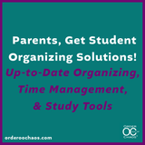 Parents, get student organizing solutions