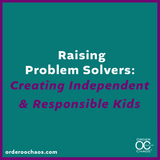 Raising problem solvers: creating independent and responsible kids