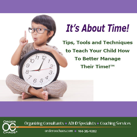 VIDEO DOWNLOAD: It's About Time! Tips, Tools and Techniques to Teach Your Child How To Better Manage Their Time