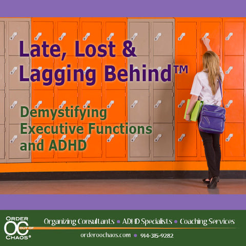 VIDEO DOWNLOAD: Late, Lost & Lagging Behind: Demystifying Executive Functions & ADHD