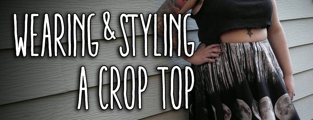 Wearing & Styling A Crop Top