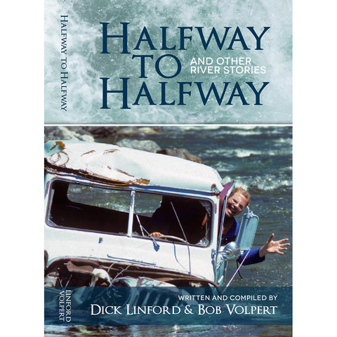 Halfway to Halfway and Other River Stories Book