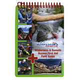 Sierra Rescue Wilderness & Remote Access First Aid Field Guide