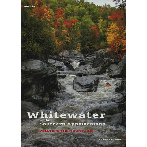 Whitewater of the Southern Appalachians Volume 2 The Mountains Book