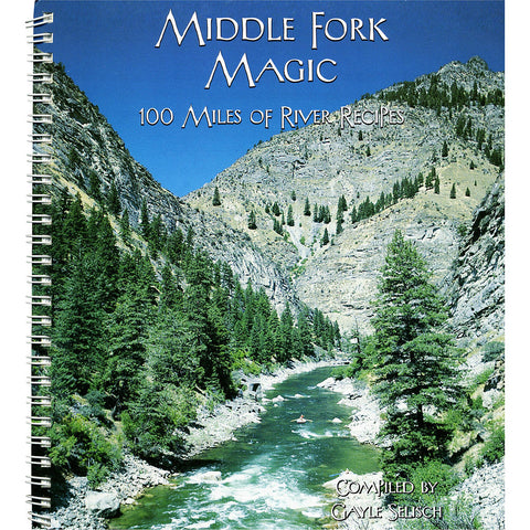 Middle Fork Magic - Cookbook