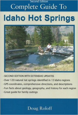 Complete Guide to Idaho Hot Springs by Doug Rolof