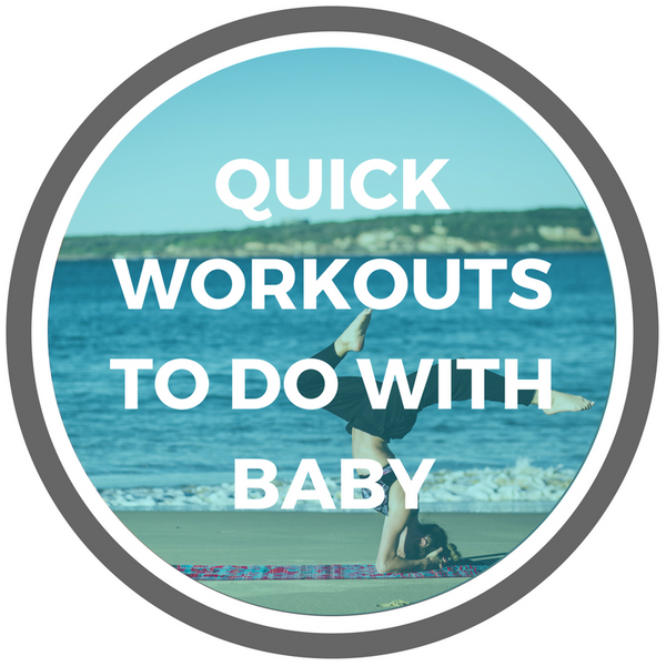 Quick Workouts You Can Do with Baby