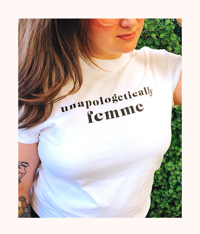 The Unapologetically Femme Tee: White