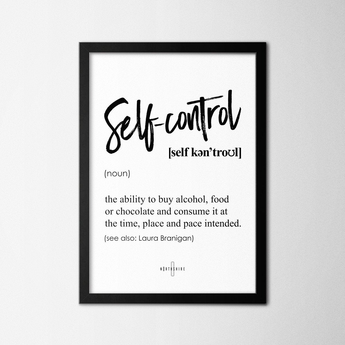 Self Control - Northshire Art Prints - Poster - Dekorasyon