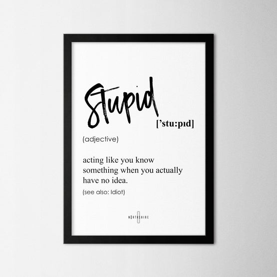 Stupid - Northshire - Poster - Dekorasyon - Ev Dekorasyonu - Wall Art - Metal Wall Art - Decoration