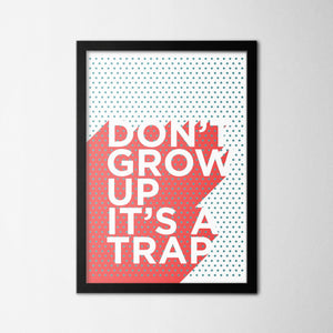 Don't Grow Up - Northshire Art Prints - Metal Dekorasyon - Poster - Dekorasyon - Ev Dekorasyonu - Duvar Süsü