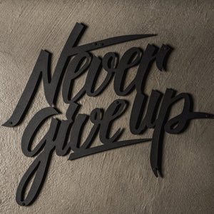 Never Give Up - Metal Dekorasyon - Northshire